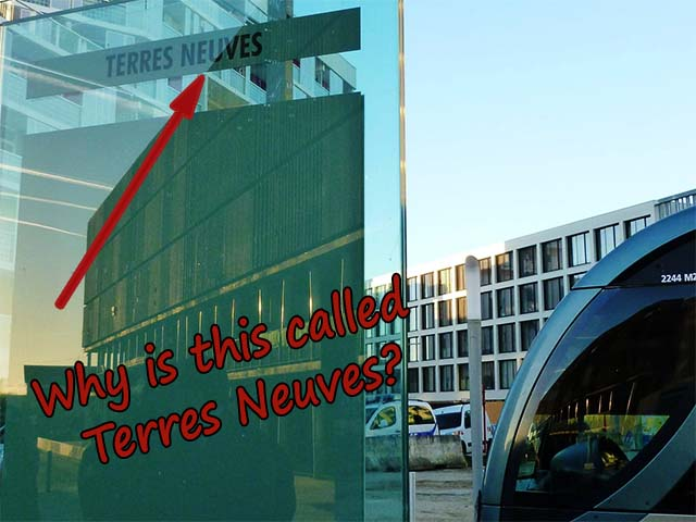 """Do you know why this tram stop has been named """"Terres Neuves""""?"""