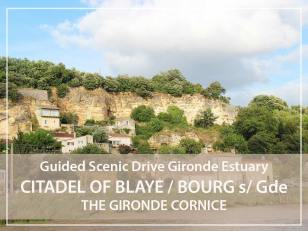 Full day guided tour : Blaye citadel, the Gironde cornice and Bourg old village