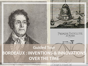 Bordeaux : Inventions & Innovations through the centuries