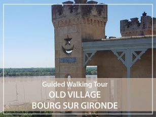 Guided walking tour : old village of Bourg-Sur-Gironde