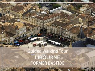 "Guided walking Tour  : Libourne, former ""Bastide"""